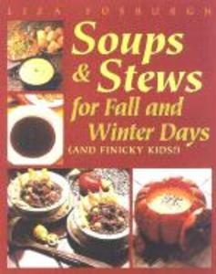 Soups and Stews: For Fall and Winter Days als Taschenbuch
