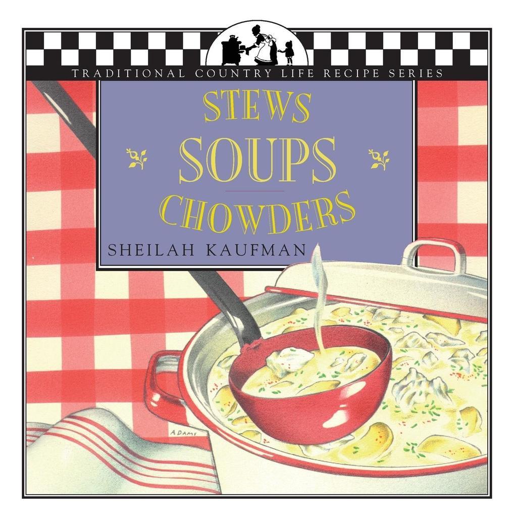 Soups, Stews and Chowders als Taschenbuch