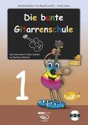 Die bunte Gitarrenschule, m. Audio-CD. Tl.1