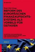 Reform des europäischen Finanzaufsichtssystems als Vorbild für ein ostasiatisches Finanzaufsichtssystem