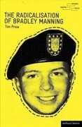 The Radicalisation of Bradley Manning