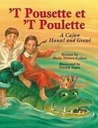 `t Pousette Et `t Poulette: A Cajun Hansel and Gretel