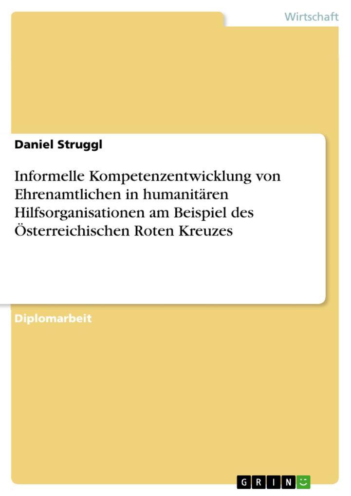 Informelle Kompetenzentwicklung von Ehrenamtlichen in humanitären Hilfsorganisationen am Beispiel des Österreichischen Roten Kreuzes als eBook pdf
