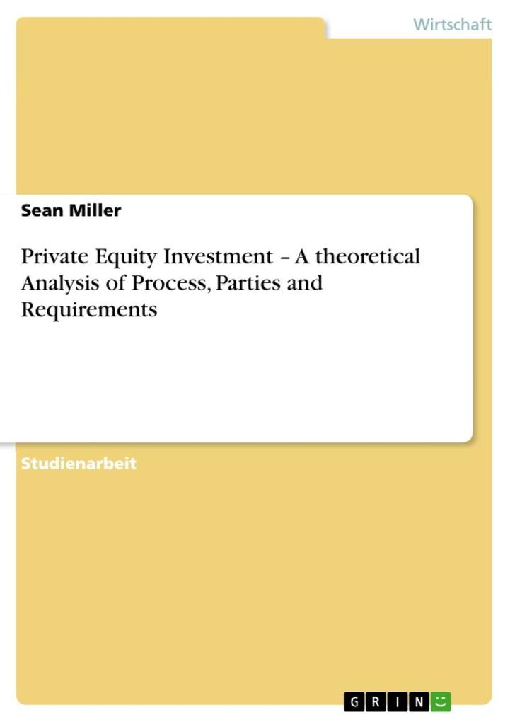 Private Equity Investment - A theoretical Analysis of Process, Parties and Requirements als eBook epub