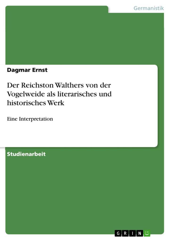 Der Reichston Walthers von der Vogelweide als literarisches und historisches Werk als eBook epub