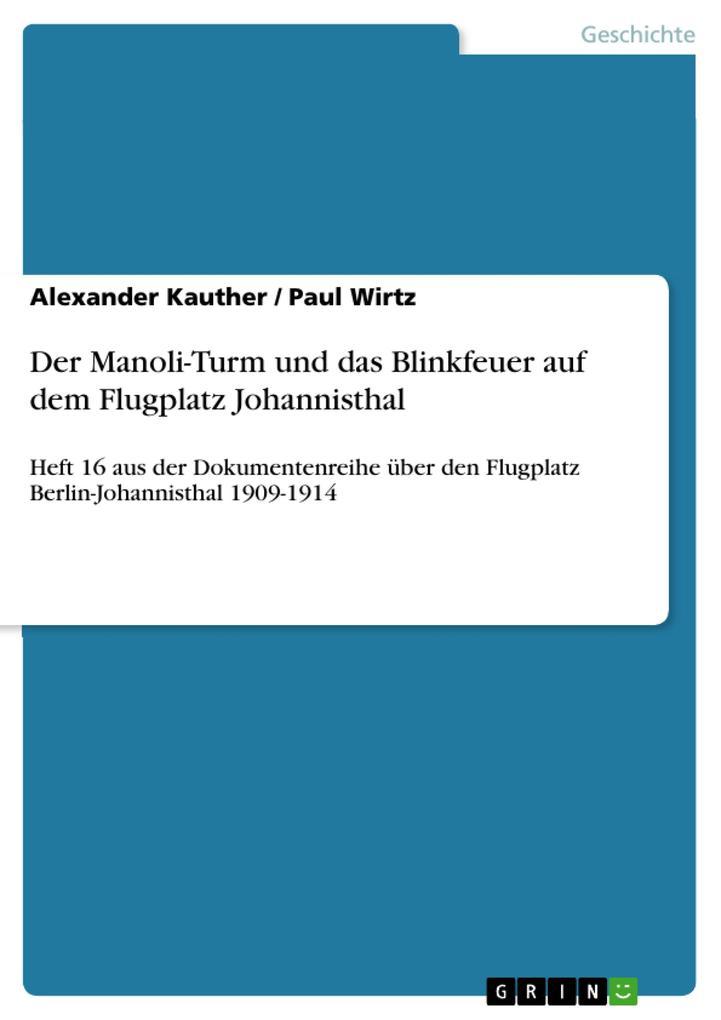 Der Manoli-Turm und das Blinkfeuer auf dem Flugplatz Johannisthal als eBook pdf