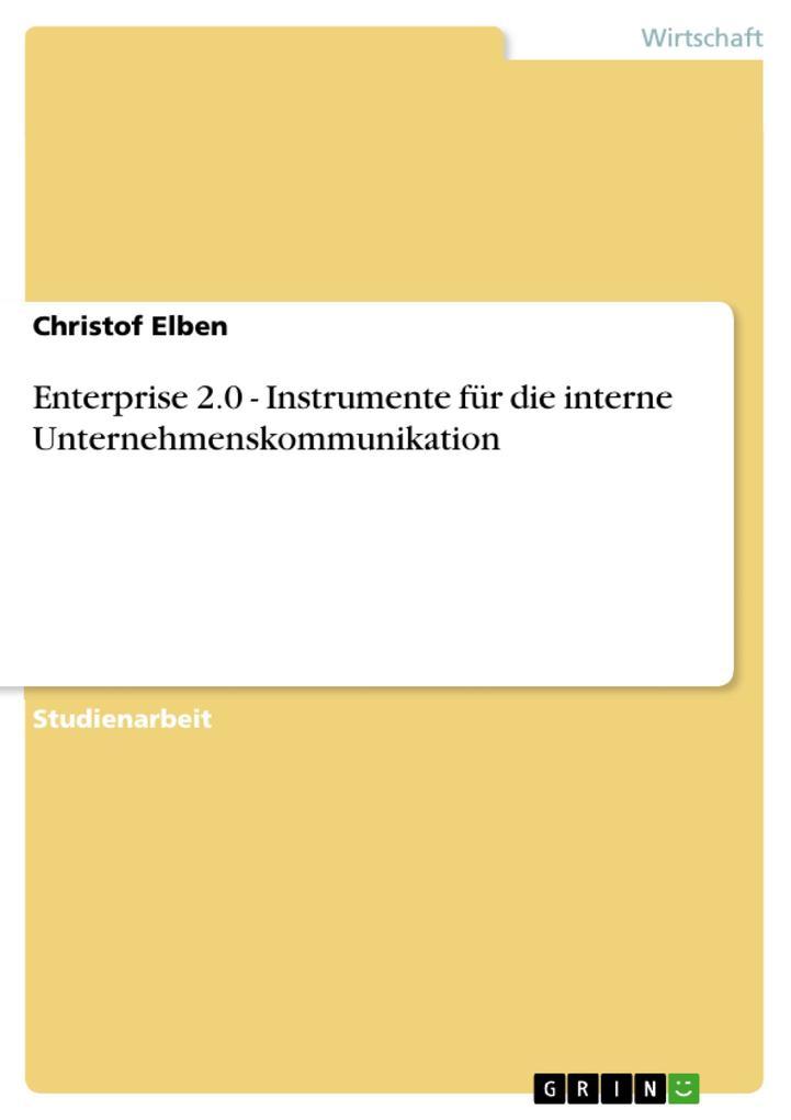 Enterprise 2.0 - Instrumente für die interne Unternehmenskommunikation als eBook pdf