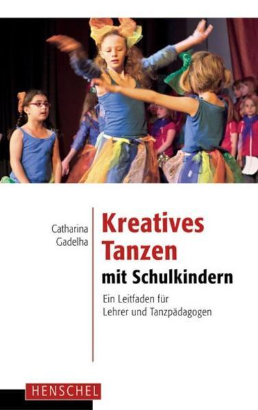 Kreatives Tanzen mit Schulkindern als Buch (kartoniert)