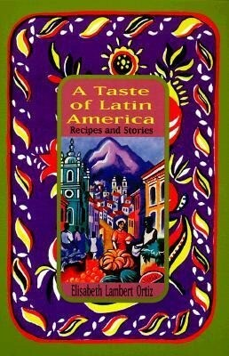 A Taste of Latin America: Recipes and Stories als Taschenbuch
