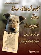 Der Hund mit dem Zeugnis und andere Trompeterbücher