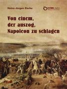Von einem, der auszog, Napoleon zu schlagen