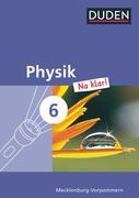 Physik Na klar! 6. Schuljahr Schülerbuch. Regionale Schule und Gesamtschule Mecklenburg-Vorpommern