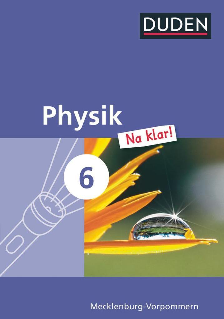 Physik Na klar! 6. Schuljahr Schülerbuch. Regionale Schule und Gesamtschule Mecklenburg-Vorpommern als Buch (gebunden)