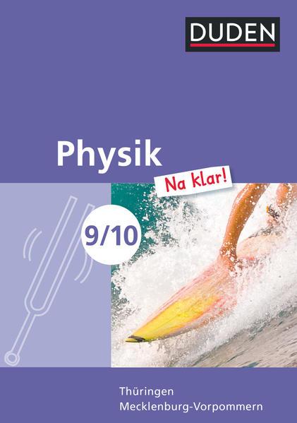 Physik Na klar! 9./10. Schuljahr. Schülerbuch. Regelschule Thüringen und Regionale Schule Mecklenburg-Vorpommern als Buch (gebunden)