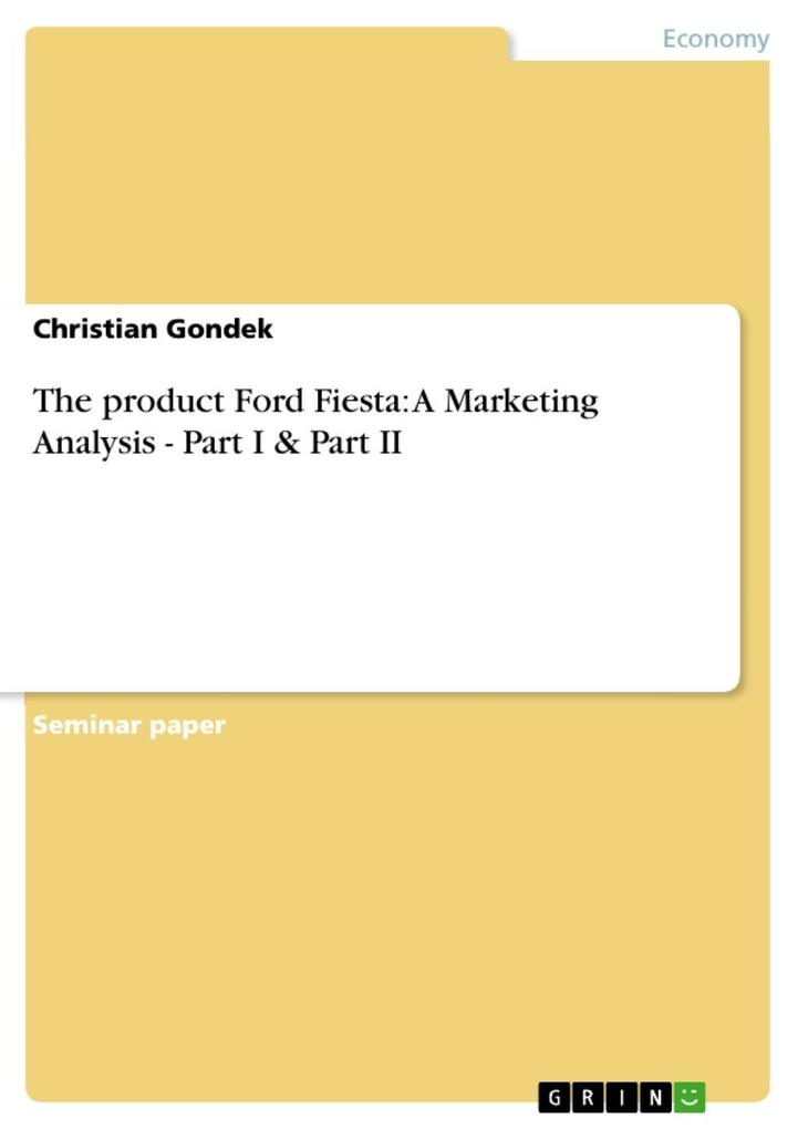 The product Ford Fiesta: A Marketing Analysis - Part I & Part II als eBook epub