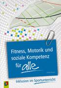 Fitness, Motorik und soziale Kompetenz für alle