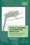 Myths of Wilderness in Contemporary Narratives: Environmental Postcolonialism in Australia and Canada