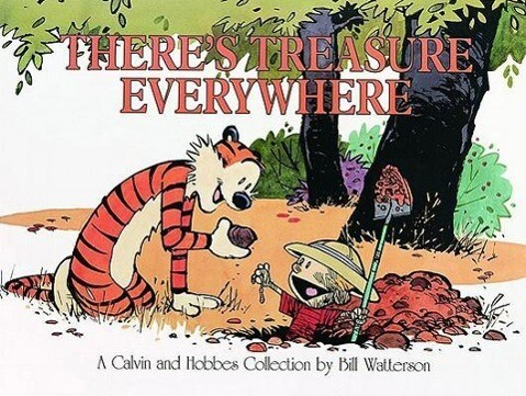 Calvin and Hobbes. There's Treasure Everywhere als Taschenbuch