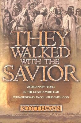 They Walked with the Savior: 20 Ordinary People in the Gospels Who Had Extraordinary Encounters with God als Taschenbuch