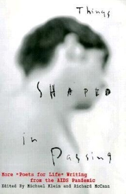 "Things Shaped in Passing: More ""poets for Life"" Writing from the AIDS Panemic als Taschenbuch"