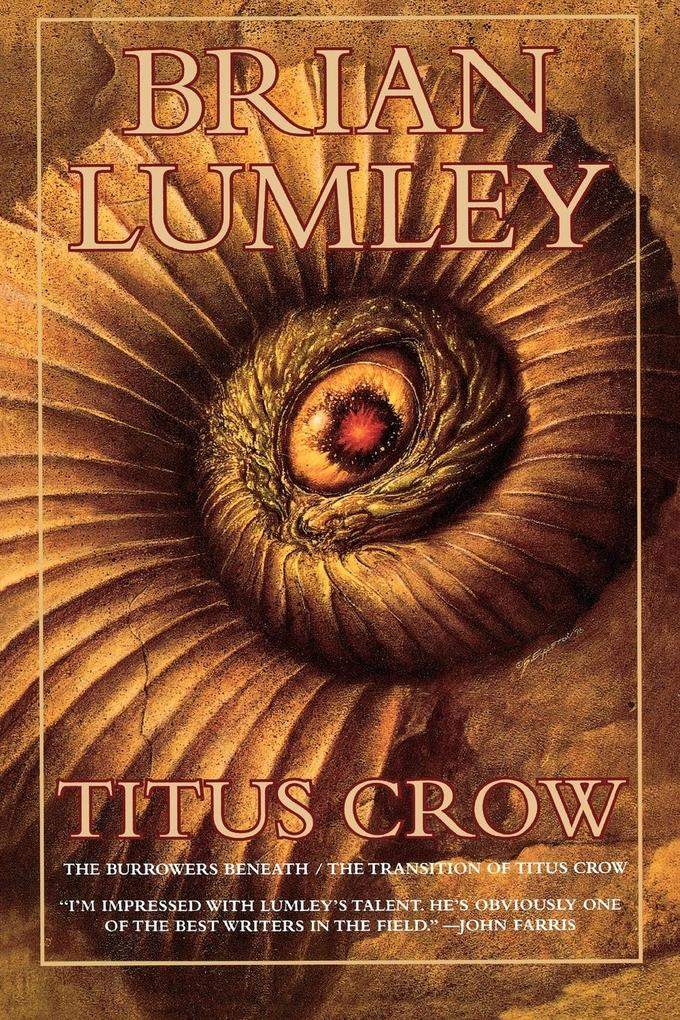 Titus Crow, Volume 1: The Burrowers Beneath; The Transition of Titus Crow als Taschenbuch