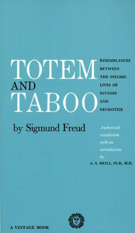 Totem and Taboo: Resemblances Between the Psychic Lives of Savages and Neurotics als Taschenbuch