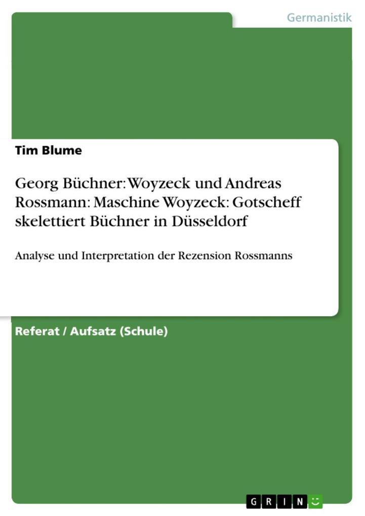 Georg Büchner: Woyzeck und Andreas Rossmann: Maschine Woyzeck: Gotscheff skelettiert Büchner in Düsseldorf als eBook epub