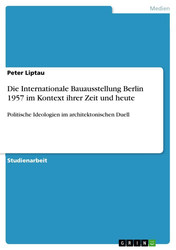Die Internationale Bauausstellung Berlin 1957 im Kontext ihrer Zeit und heute als eBook pdf