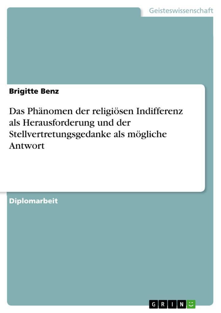 Das Phänomen der religiösen Indifferenz als Herausforderung und der Stellvertretungsgedanke als mögliche Antwort als eBook pdf