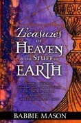 Treasures of Heaven: Colorful Stories of Ordinary People from Everyday Life-Encountering an Extraordinary God in the Most Ordinary Places.