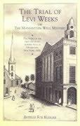 Trial of Levi Weeks the: Or the Manhattan Well Mystery als Taschenbuch