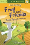Frog & Friends: Book Four: Frog's Flying Adventure