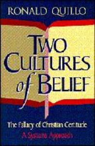 Two Cultures of Belief: The Fallacy of Christian Certitude: A Systems Approach als Taschenbuch