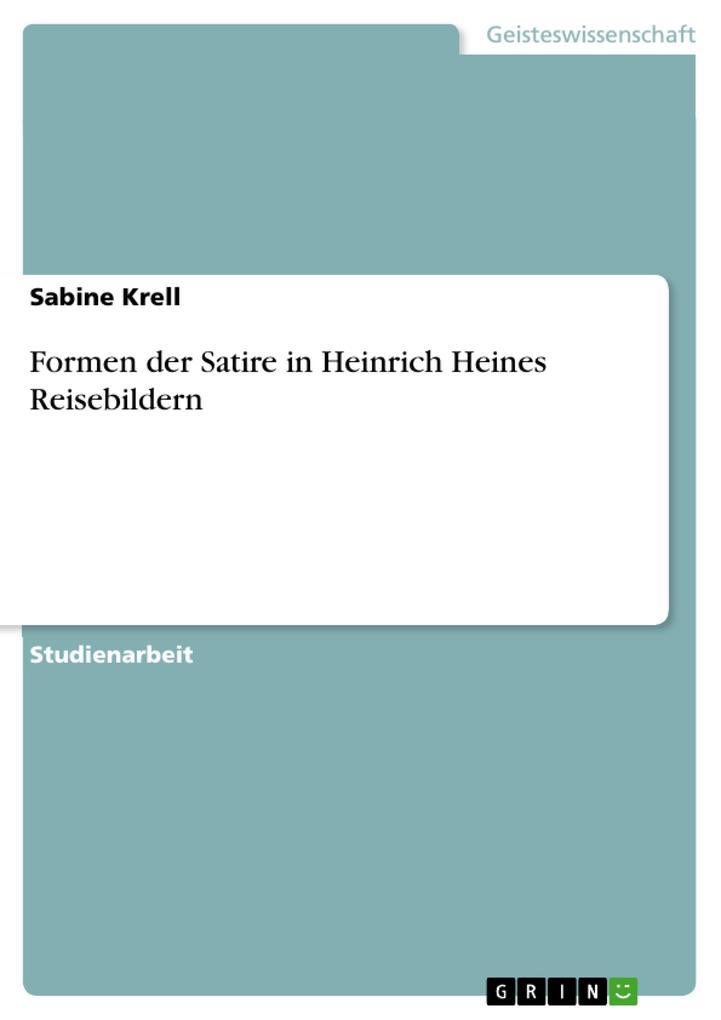 Formen der Satire in Heinrich Heines Reisebildern als eBook pdf