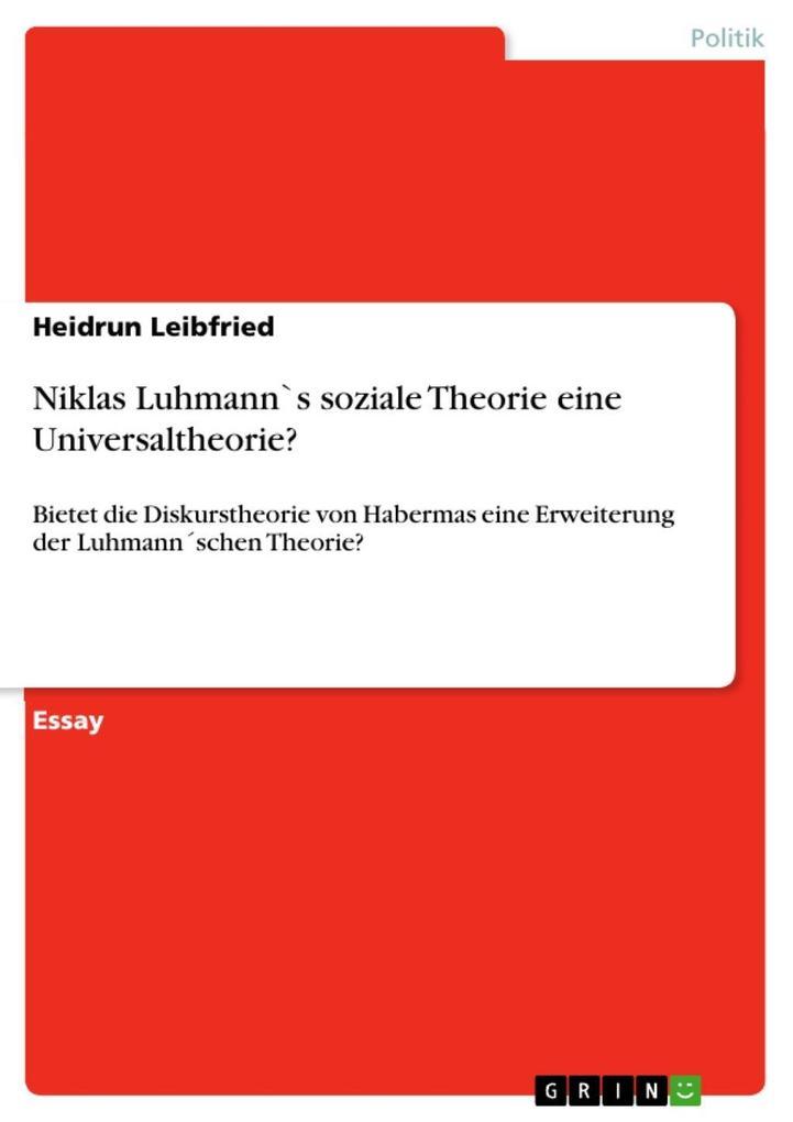 Niklas Luhmann`s soziale Theorie eine Universaltheorie? als eBook epub
