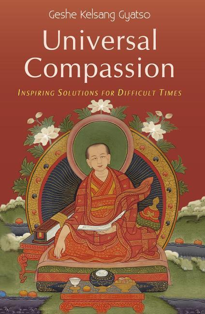 Universal Compassion: Inspiring Solutions for Difficult Times als Buch (gebunden)