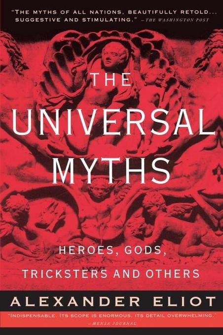 The Universal Myths: Heroes, Gods, Tricksters, and Others als Taschenbuch