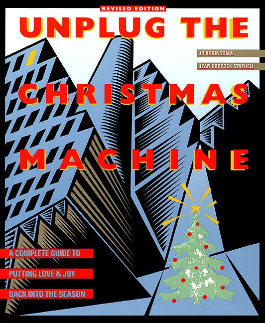 Unplug the Christmas Machine: 'a Complete Guide to Putting Love and Warmth Back Into the Season als Taschenbuch