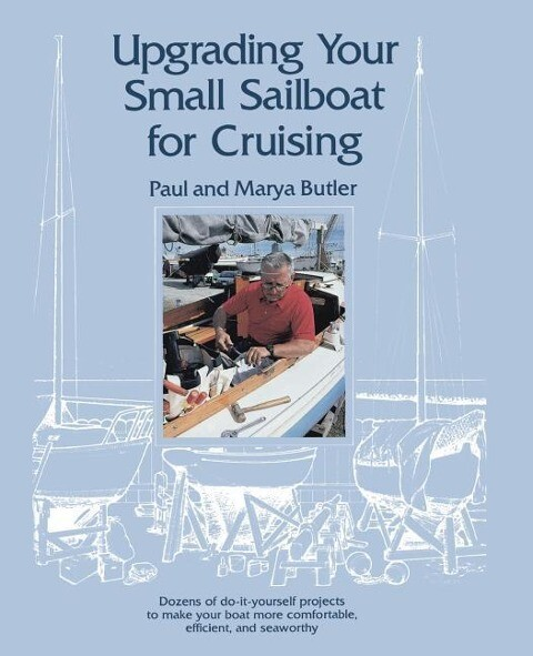 Upgrading Your Small Sailboat for Cruising als Taschenbuch