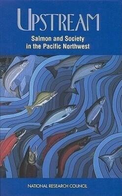 Upstream: Salmon and Society in the Pacific Northwest als Buch (gebunden)