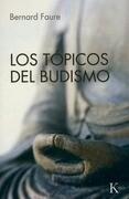 Los Topicos del Budismo = The Topics of Buddhism