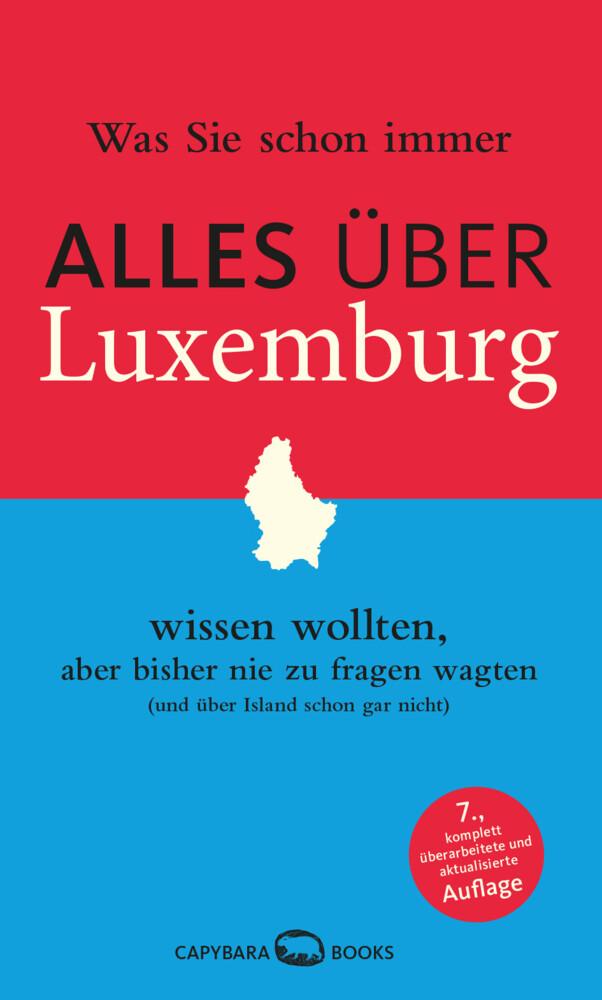 Was Sie schon immer alles über Luxemburg wissen wollten, aber bisher nie zu fragen wagten als Buch (kartoniert)