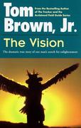 The Vision: The Dramatic True Story of One Man's Search for Enlightenment