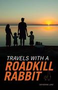 Travels with a Roadkill Rabbit