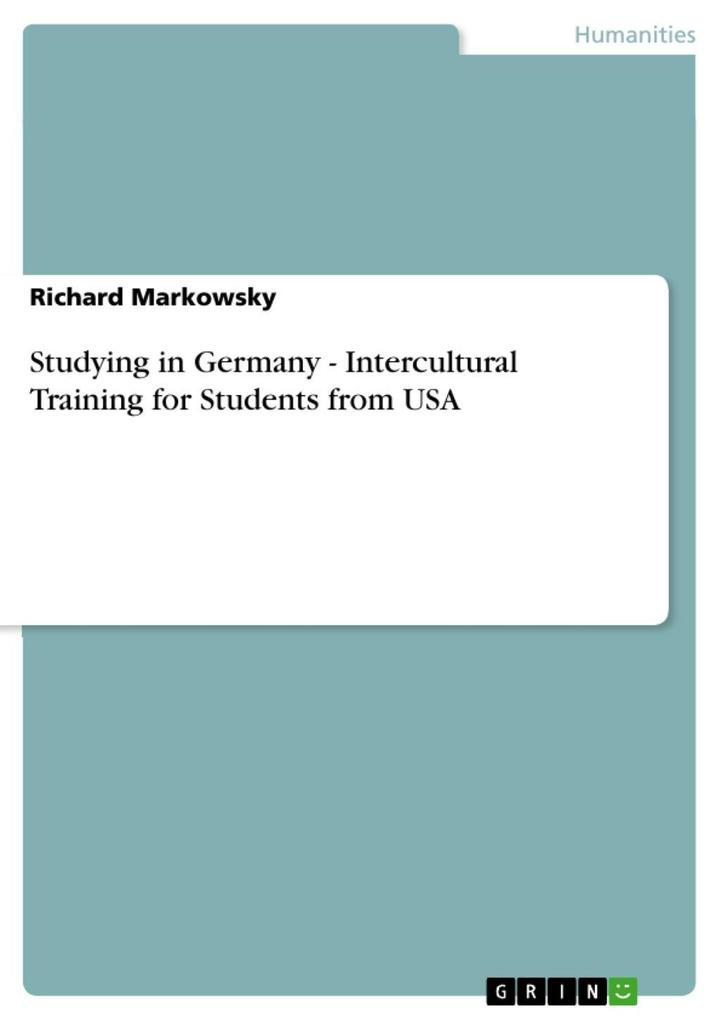 Studying in Germany - Intercultural Training for Students from USA als eBook epub