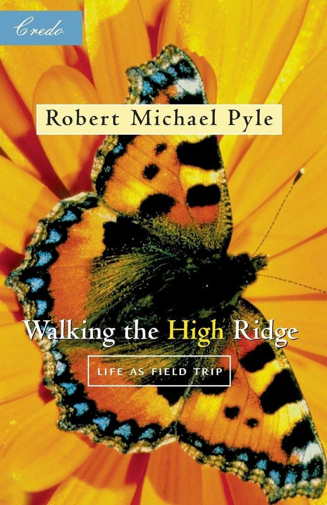 Walking the High Ridge: Life as a Field Trip als Taschenbuch