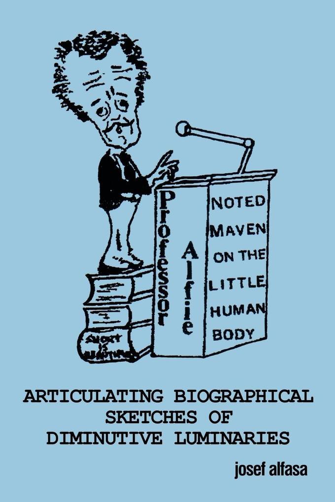 Articulating Biographical Sketches of Diminutive Luminaries als Taschenbuch