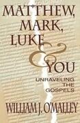 Matthew, Mark, Luke & You: Unraveling the Gospels