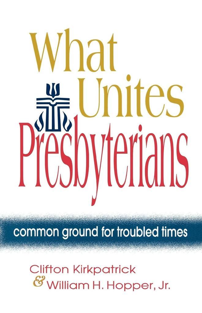 What Unites Presbyterians als Taschenbuch