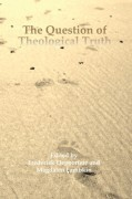 The Question of Theological Truth: Philosophical and Interreligious Perspectives